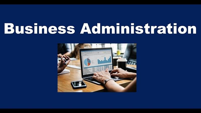 Định nghĩa hoàn hảo nhất cho khái niệm business administration là gì?