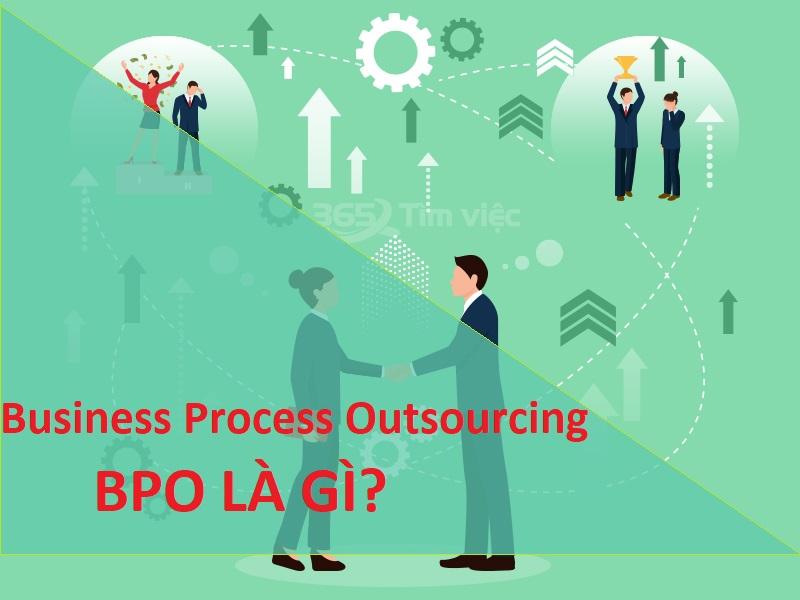 Business P.rocess Outsourcing - BP.O là gì?