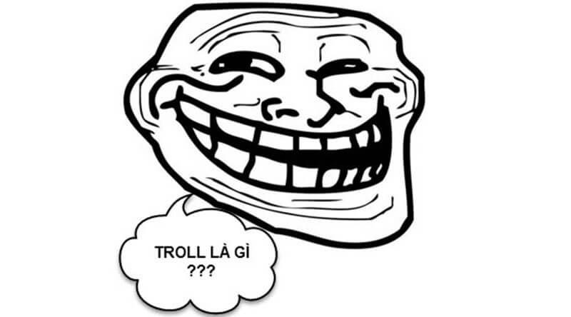 Giải đáp thắc mắc thuật ngữ troll nghĩa là gì chi tiết nhất